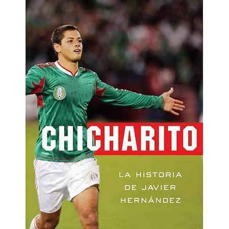 Chicharito: La Historia De Javier Hernandez   The Story of Javier Hernandez by