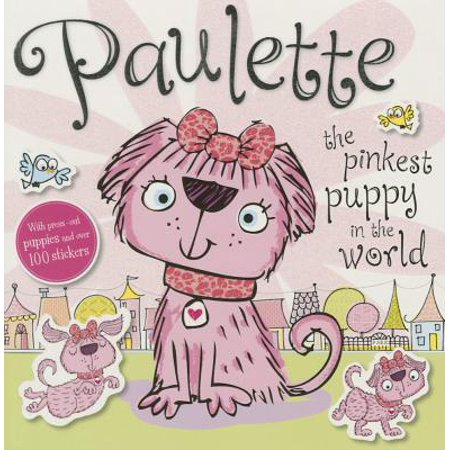 Press Out Sticker: Paulette the Pinkest Puppy in the (Best Poppy In The World)