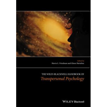 The Wiley-Blackwell Handbook of Transpersonal (The Wiley Blackwell Handbook Of Family Psychology)