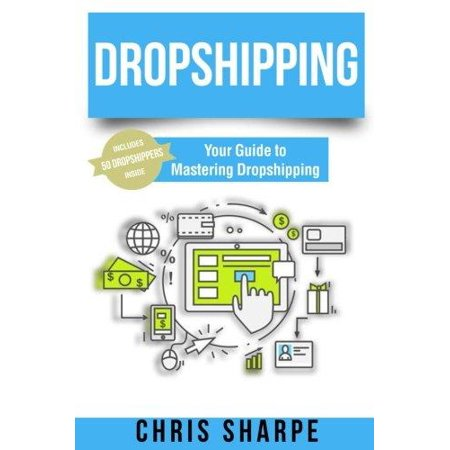 Dropshipping  Your Guide To Mastering Dropshipping   Includes 50 Dropshippers Inside
