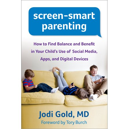 Screen-Smart Parenting : How to Find Balance and Benefit in Your Child's Use of Social Media, Apps, and Digital (Best App To Find Used Cars)