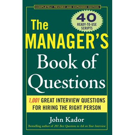 The Manager's Book of Questions: 1001 Great Interview Questions for Hiring the Best