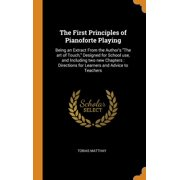 The First Principles of Pianoforte Playing (Hardcover)
