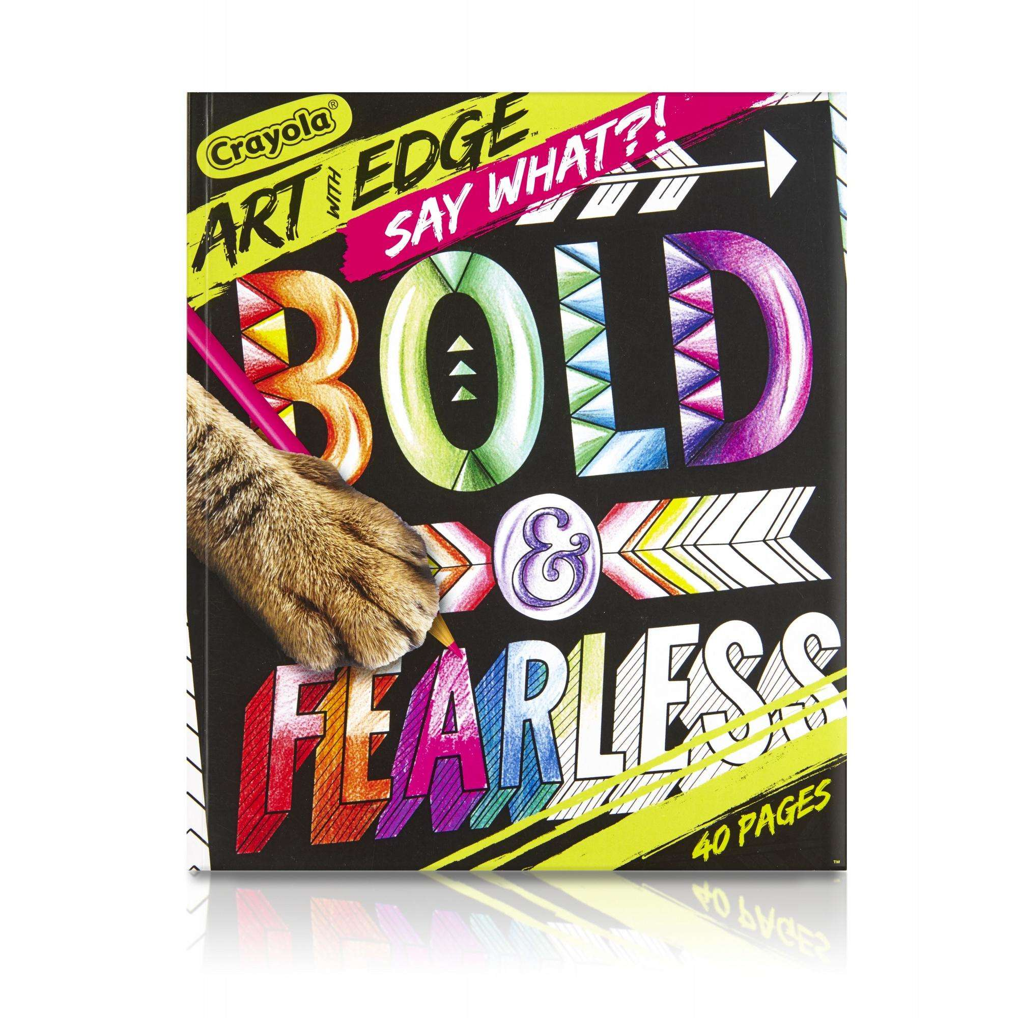 Crayola Art With Edge, Bold & Fearless,40 pages, Premium Coloring Book by Crayola.