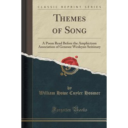 Themes of Song : A Poem Read Before the Amphictyon Association of Genesee Wesleyan Seminary (Classic Reprint)](Halloween Theme Song Remix)
