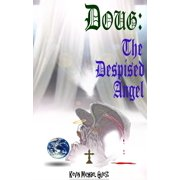 Doug: The Despised Angel, from the author of (The Haunted Houses of Anderson) - eBook