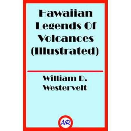 Hawaiian Legends Of Volcanoes (Illustrated) - eBook