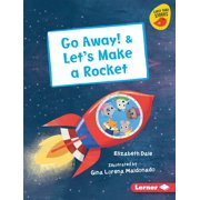 Early Bird Readers -- Red (Early Bird Stories (Tm)): Go Away! & Let's Make a Rocket (Hardcover)
