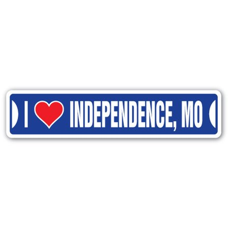 I LOVE INDEPENDENCE, MISSOURI Street Sign mo city state us wall road décor (Independence Center Independence Mo)