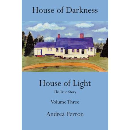 House of Darkness House of Light : The True Story, Volume 3 (House Of Darkness House Of Light)