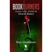 Oracle Bones (Bookburners Season 3 Episode 6) - eBook
