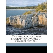 The Philological and Biographical Works of Charles Butler .. Volume 5