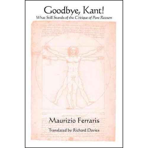 Goodbye, Kant!: What Still Stands of the Critique of Pure Reason
