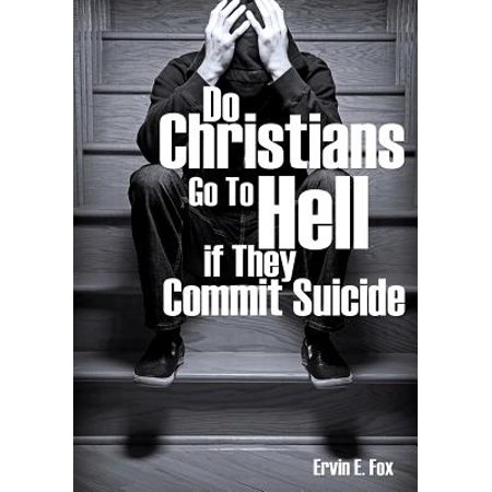 Do Christians Go to Hell If They Commit Suicide