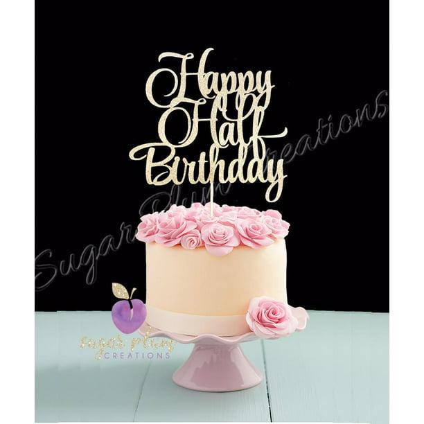 Surprising Happy Half Birthday Cake Topper Walmart Com Walmart Com Personalised Birthday Cards Paralily Jamesorg