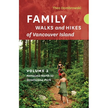 Family Walks and Hikes of Vancouver Island — Volume 2 -