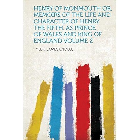 Henry Of Monmouth Or  Memoirs Of The Life And Character Of Henry The Fifth  As Prince Of Wales And King Of England Volume 2