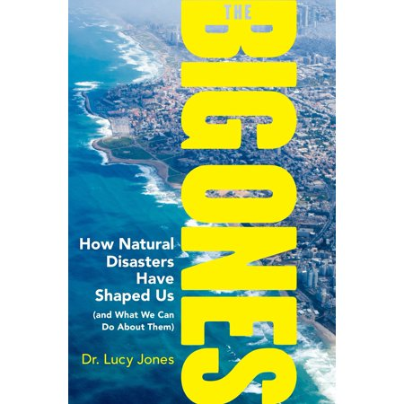 The Big Ones : How Natural Disasters Have Shaped Us (and What We Can Do About (How To Have Big Face)