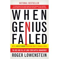 When Genius Failed : The Rise and Fall of Long-Term Capital Management
