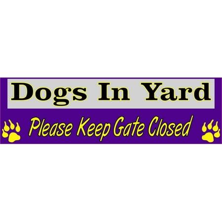 10in x 3in Dogs In Yard Please Keep Gate Closed Purple Bumper Sticker Vinyl Window