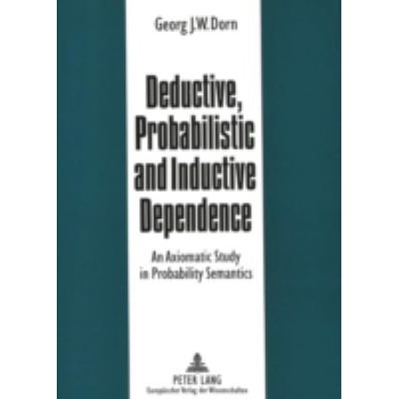 Deductive, Probabilistic and Inductive Dependence : An Axiomatic Study in Probability Semantics