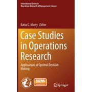International Operations Research & Management Science: Case Studies in Operations Research: Applications of Optimal Decision Making (Hardcover)