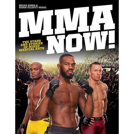MMA Now!: The Stars and Stories of Mixed Martial Arts