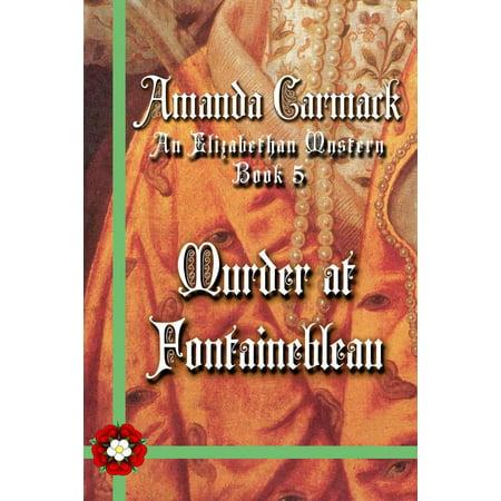 Murder at Fontainebleau: The Elizabethan Mysteries, Book Five - (Elizabethan Five Light)