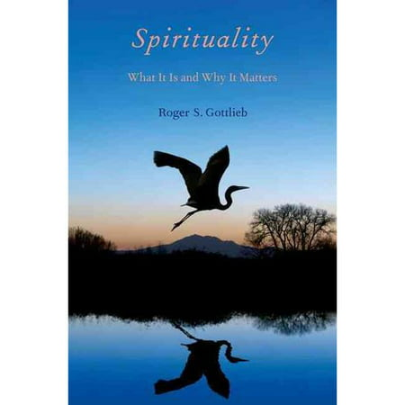 Spirituality: What It Is and Why It Matters