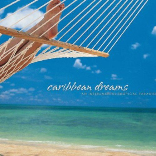 Caribbean Dreams: Instrumental Tropical Paradise