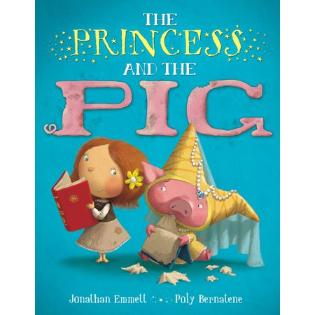 The Princess and the Pig (The Princess And The Pig By Jonathan Emmett)