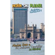 Horn Ok Please: Stories from a UK Business Traveller in Mumbai by
