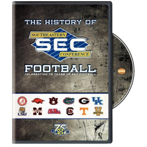 The History of Southeastern Conference FootballCelebrating 75 Years SEC Football