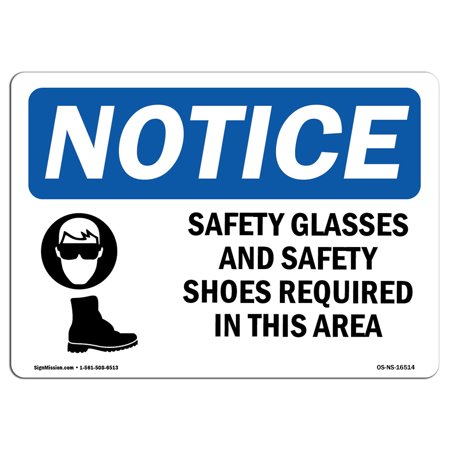 OSHA Notice Sign - NOTICE Safety Glasses And Safety Shoes Required | Choose from: Aluminum, Rigid Plastic or Vinyl Label Decal | Protect Your Business, Work Site, Warehouse & Shop