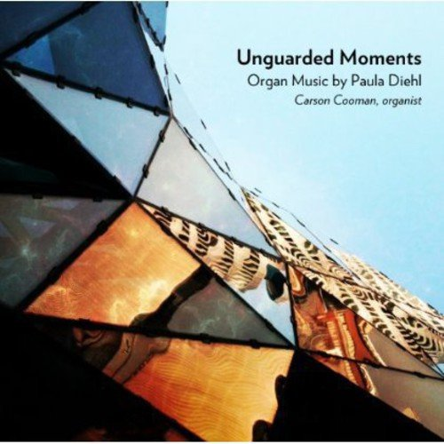 Carson Cooman - Unguarded Moments: Organ Music by Paula Diehl [CD]