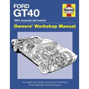 Ford Gt40 Owners' Workshop Manual : 1964 Onwards (All Marks) * an Insight Into Owning, Racing, and Maintaining Ford's Legendary Sports Racing Car