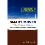 Smart Moves : The Insider's Guide to Successful Channel Promotions
