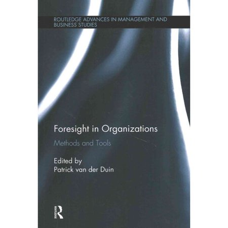 Foresight In Organizations  Methods And Tools