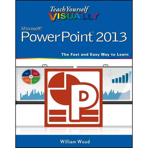 Teach Yourself Visually PowerPoint 2013