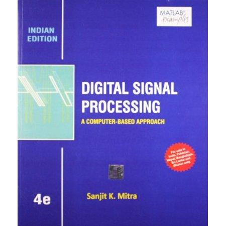 Digital Signal Processing with Student CD ROM 4th By Sanjit Mitra by Sanjit  Mitra