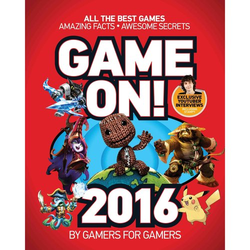 Game On! 2016: All the Best Games: Amazing Facts - Awesome Secrets