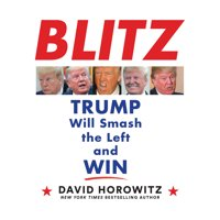 Blitz: Trump Will Smash the Left and Win (Audiobook)