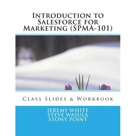Introduction To Salesforce For Marketing  Spma 101   Class Slides   Exercises