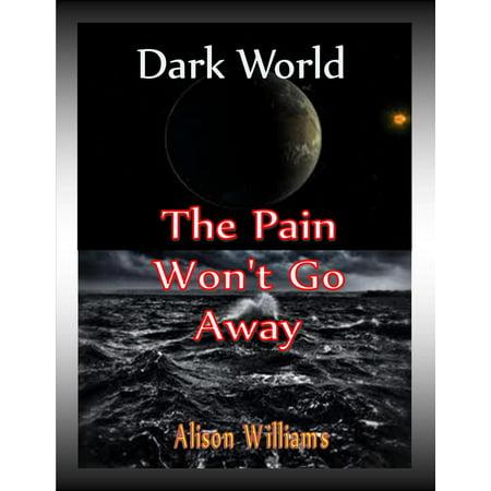 Dark World: The Pain Won't Go Away - eBook