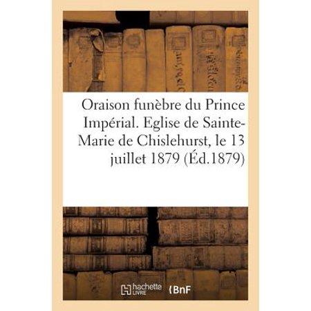Oraison Fun�bre Du Prince Imp�rial. Eglise de Sainte-Marie de Chislehurst Le 13 Juillet 1879