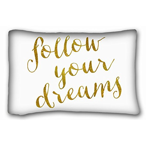 Winhome Follow Your Dreams Quote Faux Gold Foil Metallic Print Custom Zippered Pillow Cushion Case Rectangular Pillow Covers Size 20x30 Inches Two Sided Print Walmart Com Walmart Com