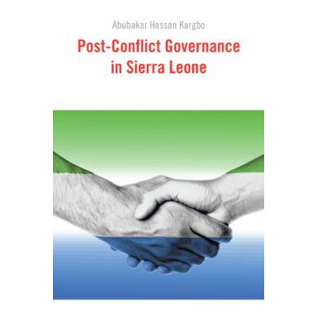 Post Conflict Governance In Sierra Leone