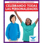 Celebrando Nuestras Comunidades (Celebrating Our Communities): Celebrando Todas Las Personalidades (Celebrating All Personalities) (Paperback)