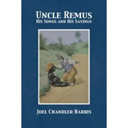 Uncle Remus: His Songs and His Sayings (Paperback)