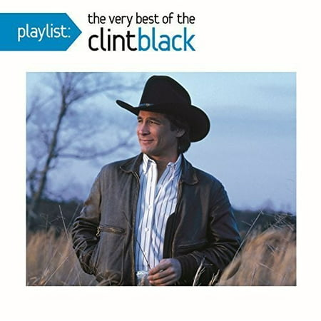 Playlist: The Very Best of Clint Black (CD) (Best Countries For Blacks)
